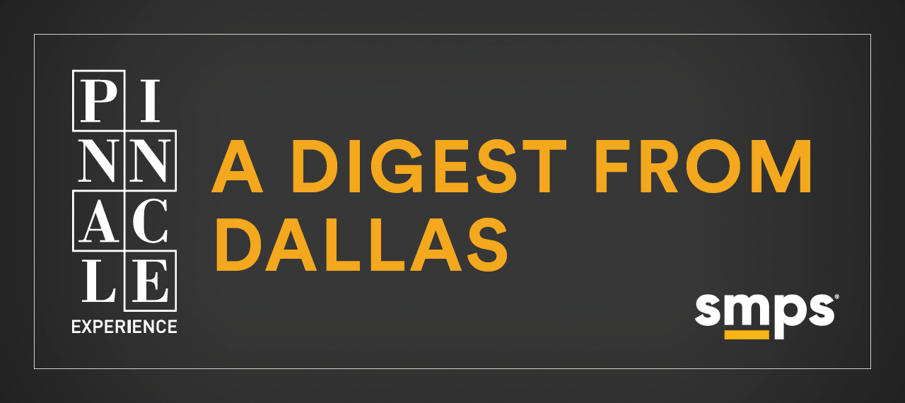 The Pinnacle Experience: a Digest From Dallas - SMPS
